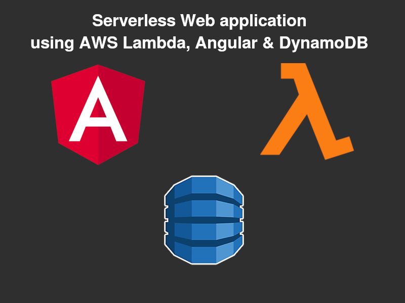 Serverless website using Angular, AWS S3, Lambda, DynamoDB and API